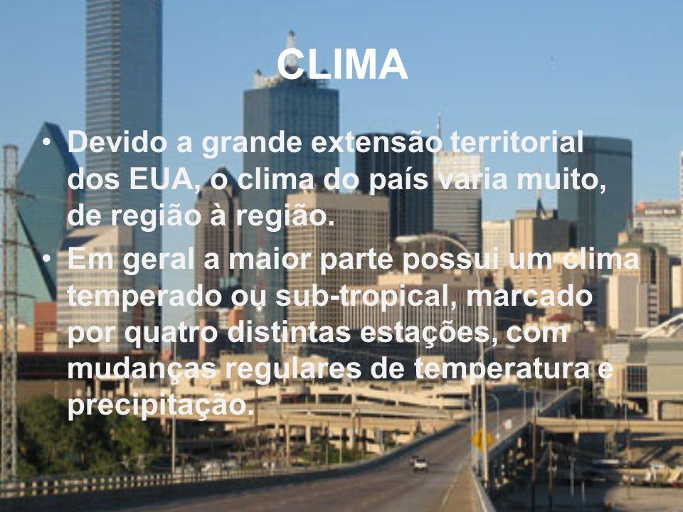 CLIMA Devido a grande extensão territorial dos EUA, o clima do país varia muito, de região à região. Em geral a maior parte possui um clima temperado