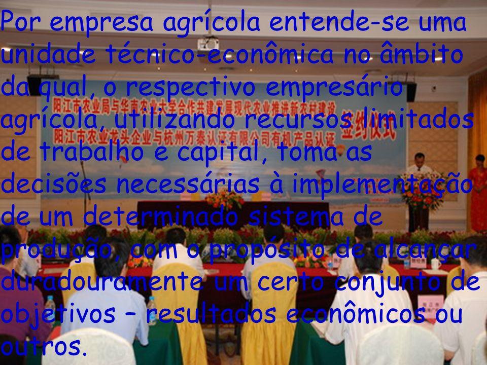 Por empresa agrícola entende-se uma unidade técnico-econômica no âmbito da qual, o respectivo empresário agrícola, utilizando recursos limitados de tr