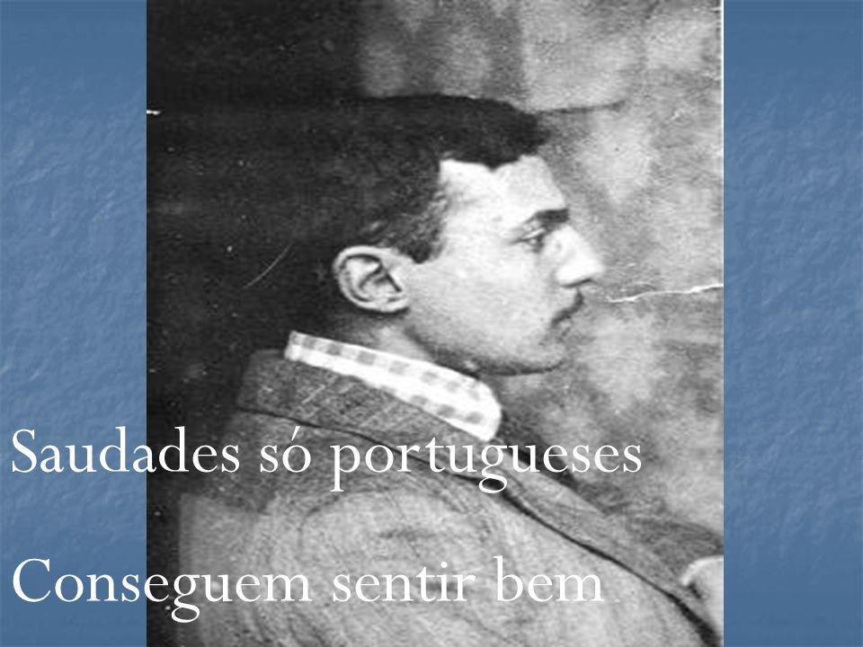 Saudades só portugueses Conseguem sentir bem