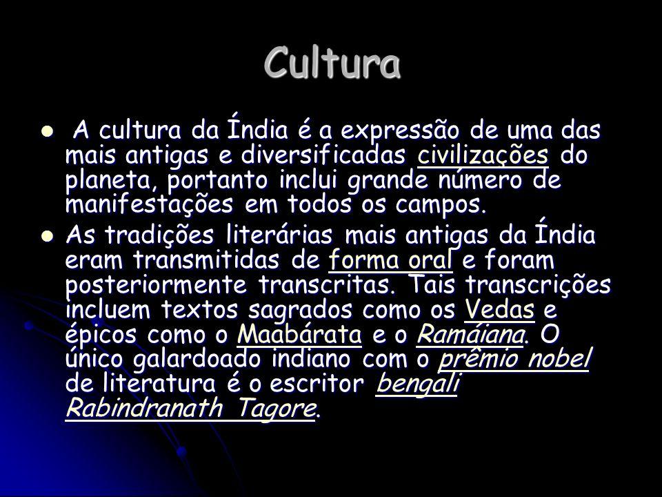 Cultura A cultura da Índia é a expressão de uma das mais antigas e diversificadas civilizações do planeta, portanto inclui grande número de manifestaç