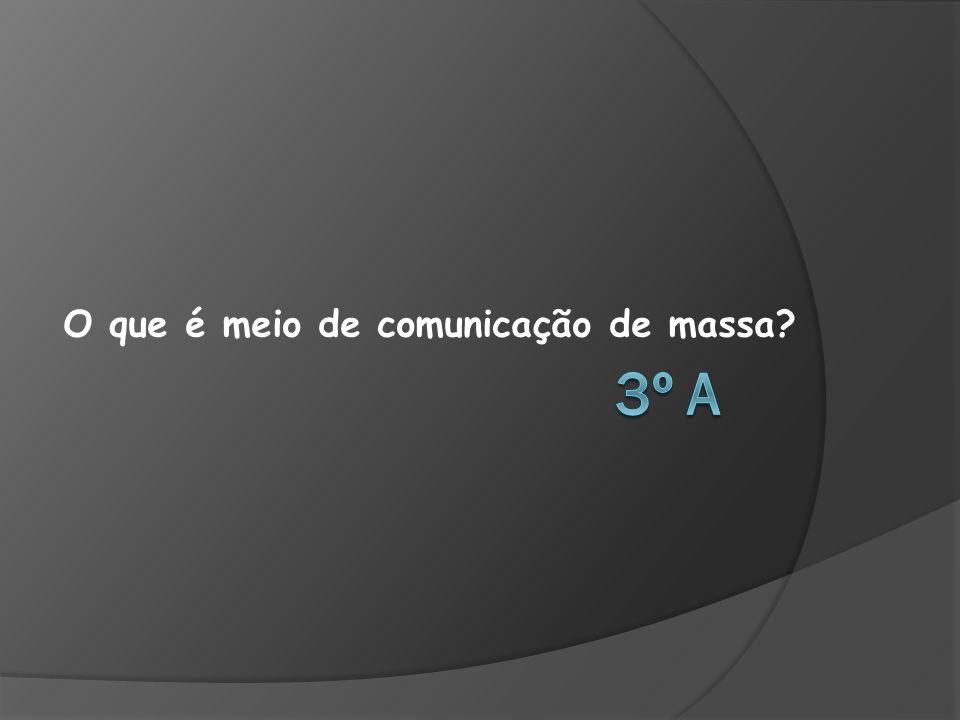 O que é meio de comunicação de massa?