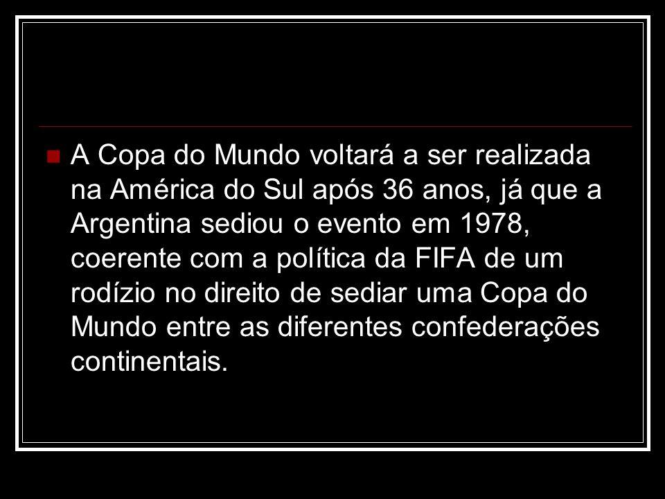 A Copa do Mundo voltará a ser realizada na América do Sul após 36 anos, já que a Argentina sediou o evento em 1978, coerente com a política da FIFA de