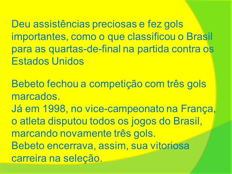 Bebeto fechou a competição com três gols marcados. Já em 1998, no vice-campeonato na França, o atleta disputou todos os jogos do Brasil, marcando nova