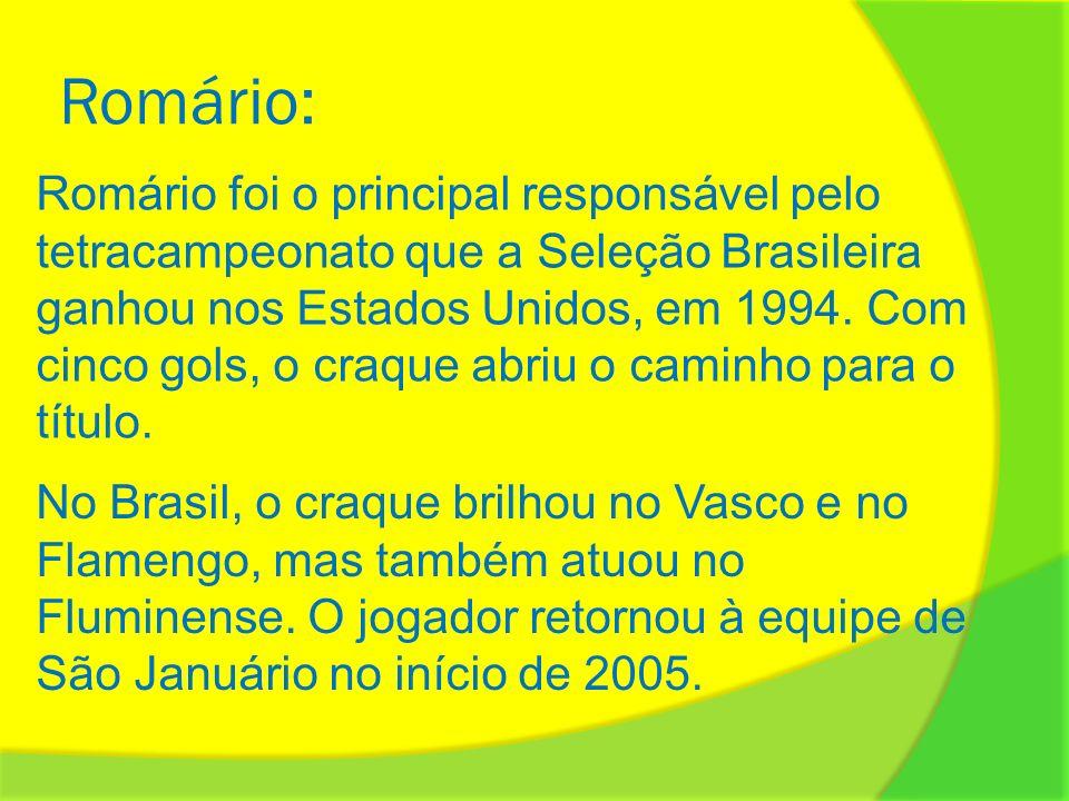 Romário: No Brasil, o craque brilhou no Vasco e no Flamengo, mas também atuou no Fluminense. O jogador retornou à equipe de São Januário no início de