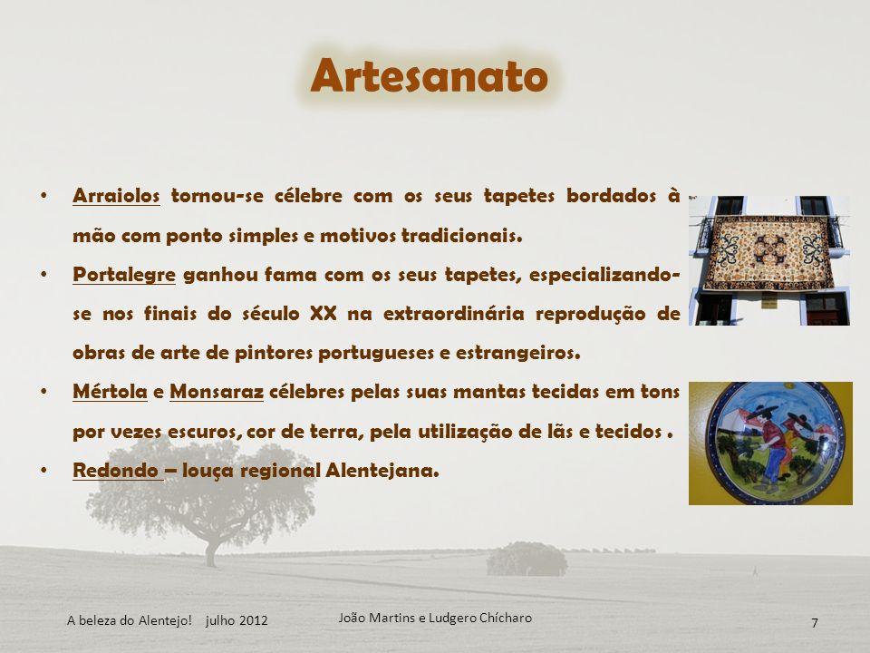Arraiolos tornou-se célebre com os seus tapetes bordados à mão com ponto simples e motivos tradicionais. Portalegre ganhou fama com os seus tapetes, e