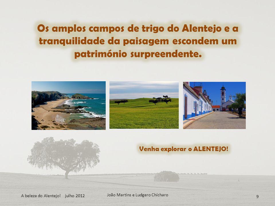 João Martins e Ludgero Chícharo 9 A beleza do Alentejo! julho 2012