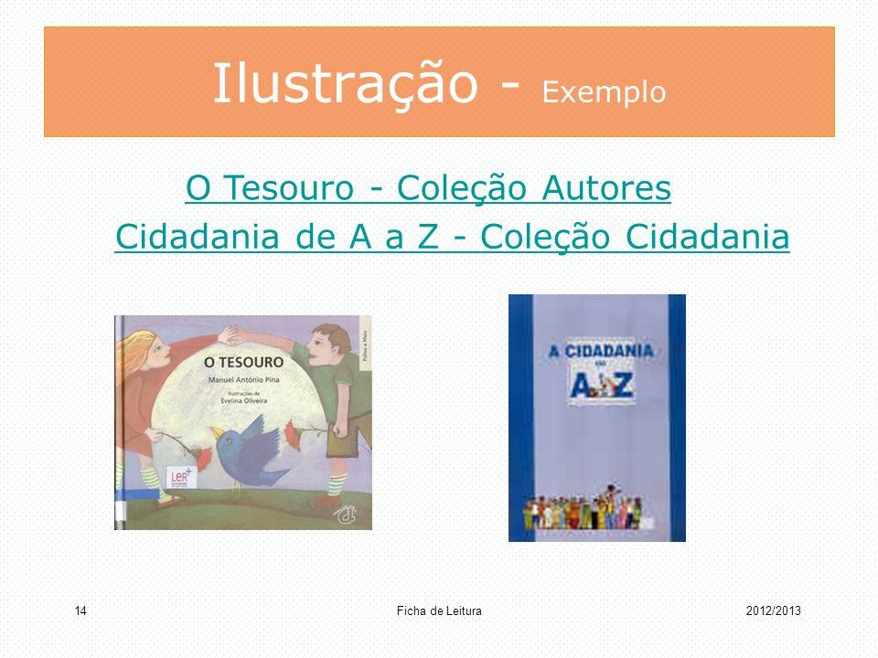 Ilustração - Exemplo Ficha de Leitura 142012/2013 Cidadania de A a Z - Coleção Cidadania O Tesouro - Coleção Autores