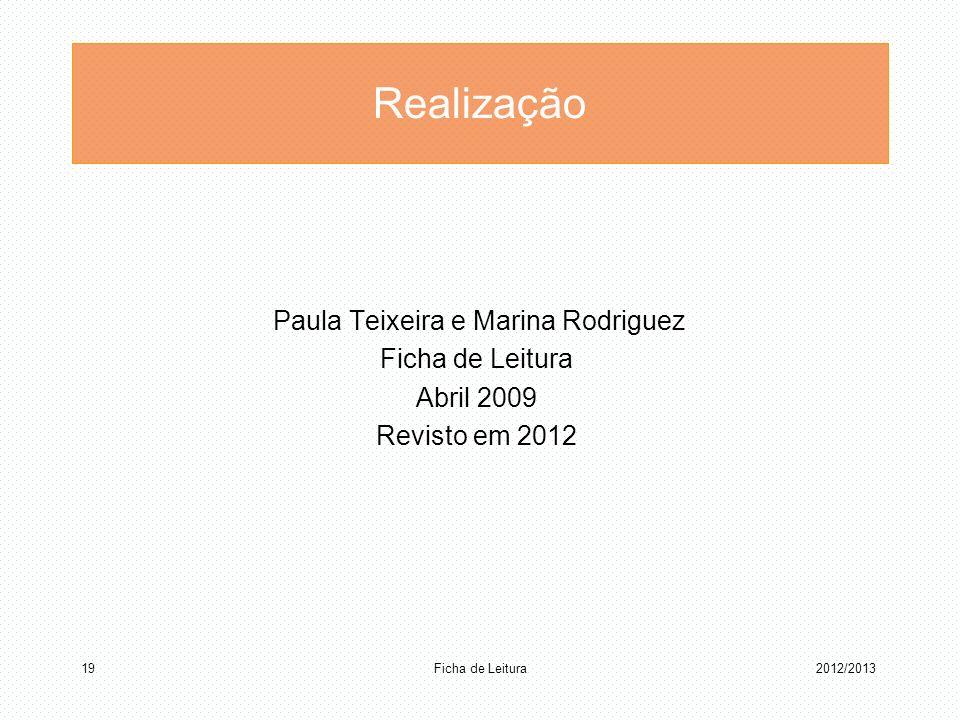 Realização Paula Teixeira e Marina Rodriguez Ficha de Leitura Abril 2009 Revisto em 2012 Ficha de Leitura 192012/2013