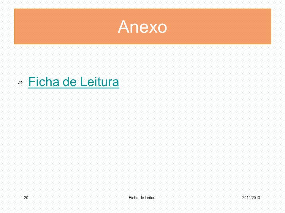 Anexo Ficha de Leitura 2012/2013 Ficha de Leitura 20