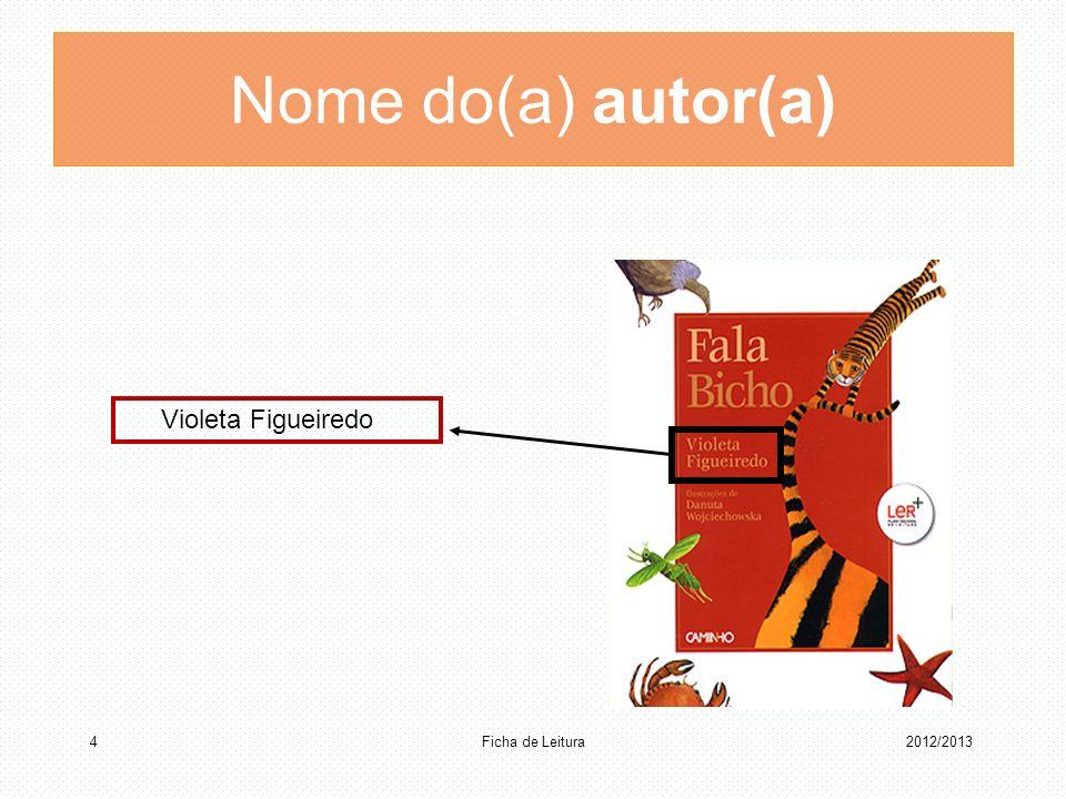 Nome do(a) autor(a) Violeta Figueiredo Ficha de Leitura 42012/2013