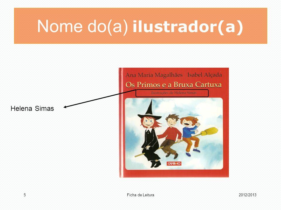Nome do(a) ilustrador(a) Helena Simas Ficha de Leitura 52012/2013