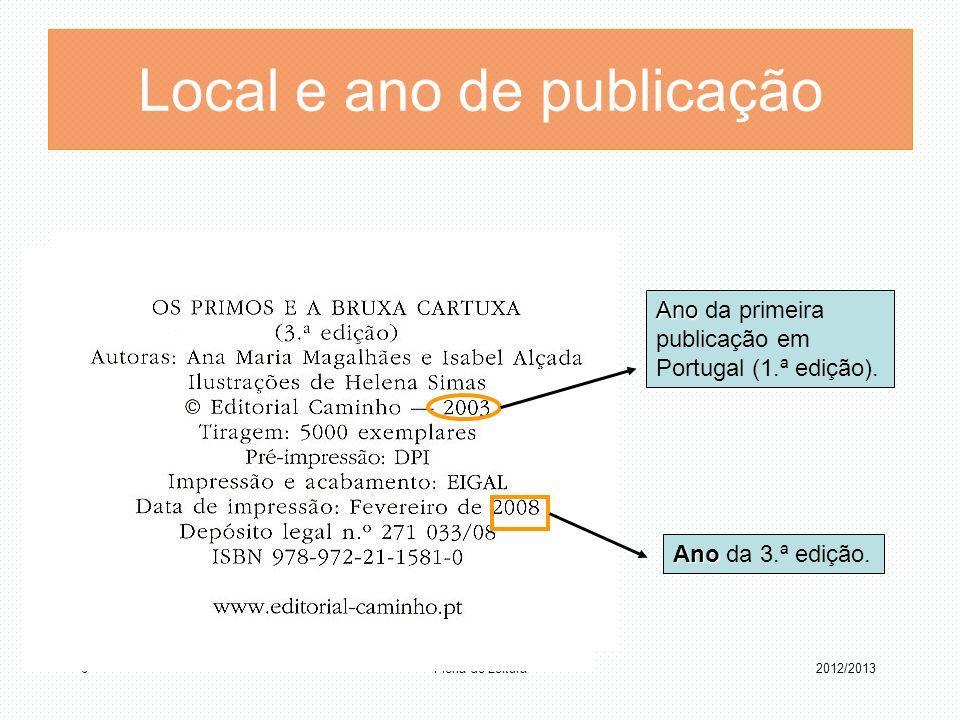 Ficha de Leitura 6 Ano Ano da primeira publicação em Portugal (1.ª edição). Ano Ano da 3.ª edição. Local e ano de publicação