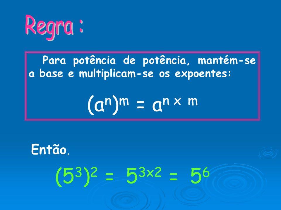 Então, a0a0 = 5 0 = 1 1