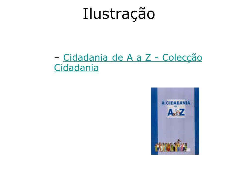 Ilustração – Cidadania de A a Z - Colecção CidadaniaCidadania de A a Z - Colecção Cidadania