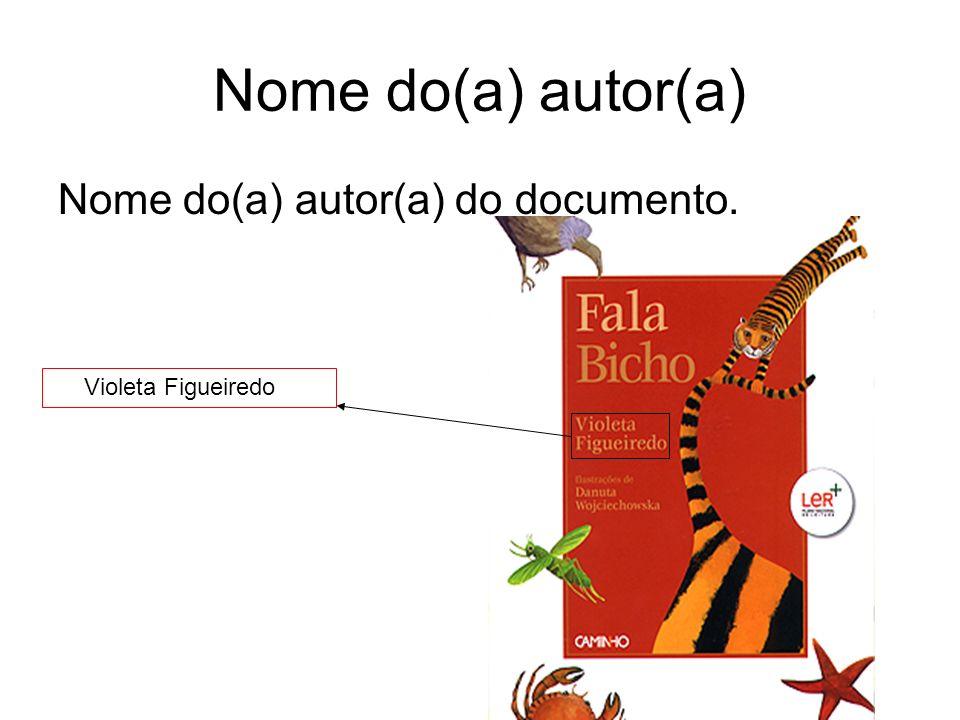 Nome do(a) autor(a) Nome do(a) autor(a) do documento. Violeta Figueiredo