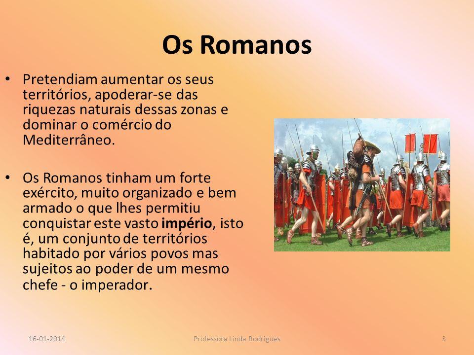 Os Romanos Pretendiam aumentar os seus territórios, apoderar-se das riquezas naturais dessas zonas e dominar o comércio do Mediterrâneo. Os Romanos ti