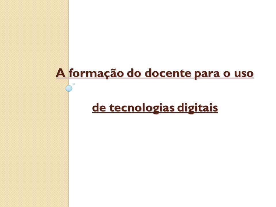 A formação do docente para o uso de tecnologias digitais