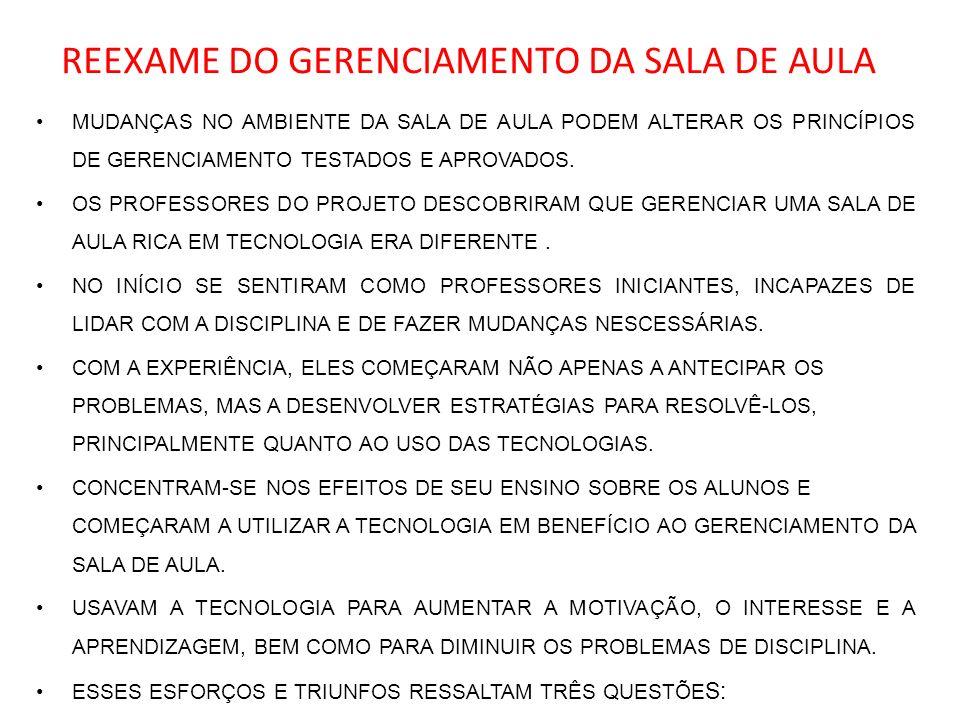 REEXAME DO GERENCIAMENTO DA SALA DE AULA MUDANÇAS NO AMBIENTE DA SALA DE AULA PODEM ALTERAR OS PRINCÍPIOS DE GERENCIAMENTO TESTADOS E APROVADOS. OS PR