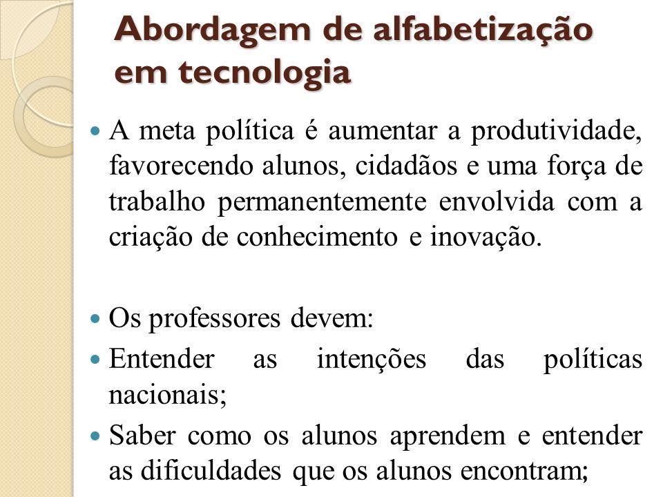 Abordagem de alfabetização em tecnologia A meta política é aumentar a produtividade, favorecendo alunos, cidadãos e uma força de trabalho permanenteme