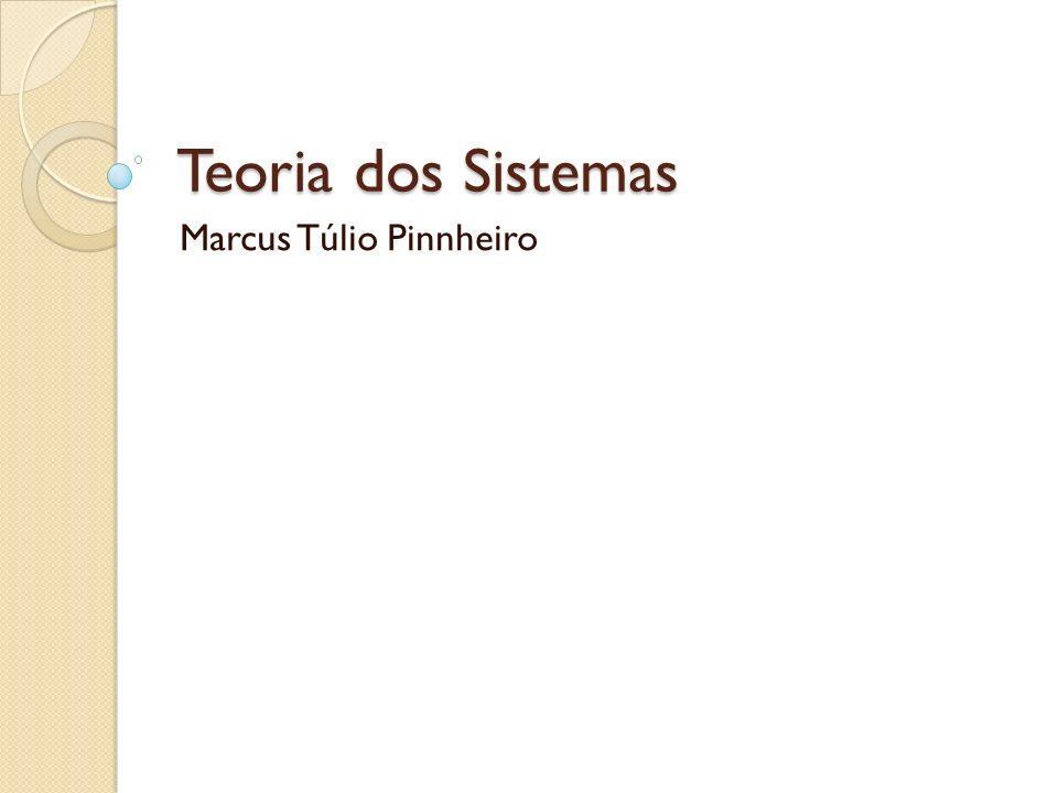 Teoria dos Sistemas Marcus Túlio Pinnheiro