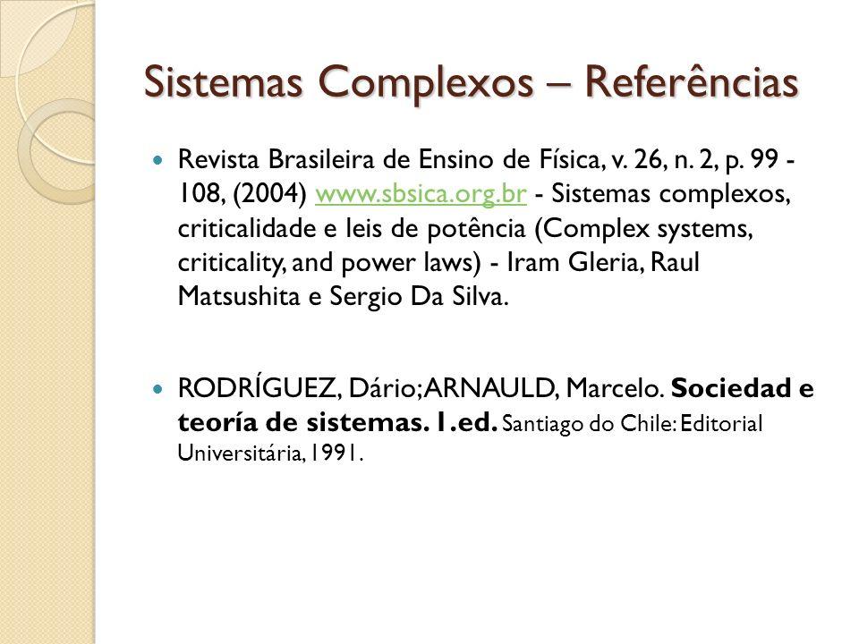 Sistemas Complexos – Referências Revista Brasileira de Ensino de Física, v. 26, n. 2, p. 99 - 108, (2004) www.sbsica.org.br - Sistemas complexos, crit