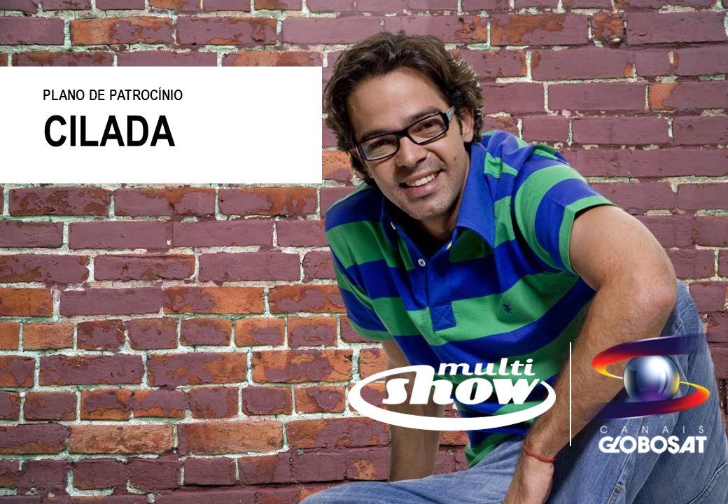 16/1/2014 CILADA PLANO DE PATROCÍNIO A partir de março vamos rever um mix com episódios de todas as temporadas do Cilada.