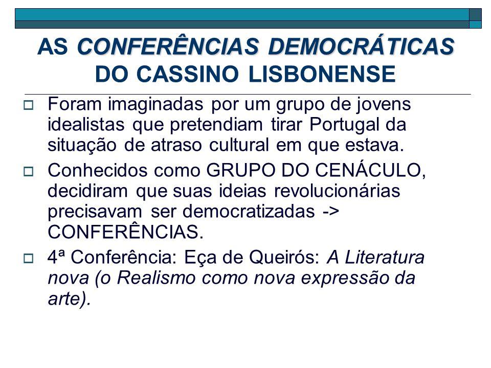 CONFERÊNCIAS DEMOCRÁTICAS AS CONFERÊNCIAS DEMOCRÁTICAS DO CASSINO LISBONENSE Foram imaginadas por um grupo de jovens idealistas que pretendiam tirar P