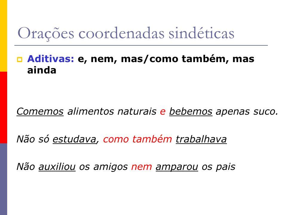 OBS: OBS: Não confundir oração substantiva com oração predicativa.