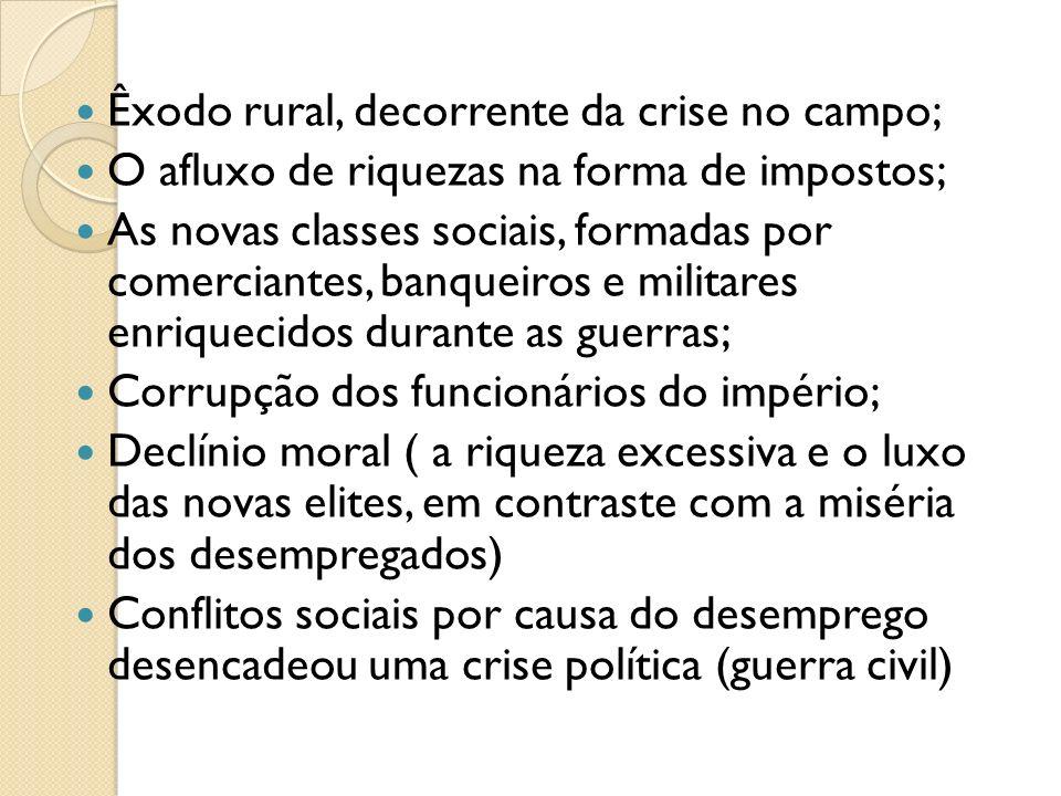 Êxodo rural, decorrente da crise no campo; O afluxo de riquezas na forma de impostos; As novas classes sociais, formadas por comerciantes, banqueiros