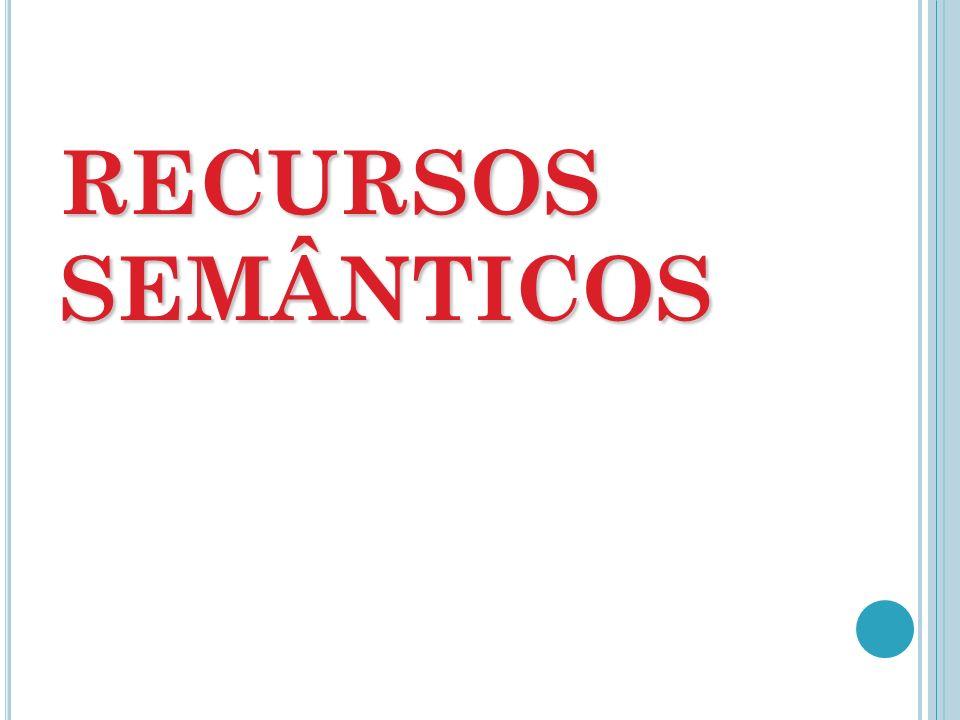 RECURSOS SEMÂNTICOS