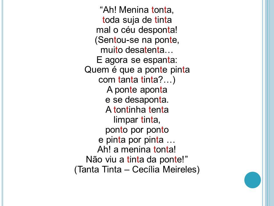 2) A linha feminina é carimá Moqueca, pititinga, caruru Mingau de puba, e vinho de cajú Pisado num pilão de Piraguá.