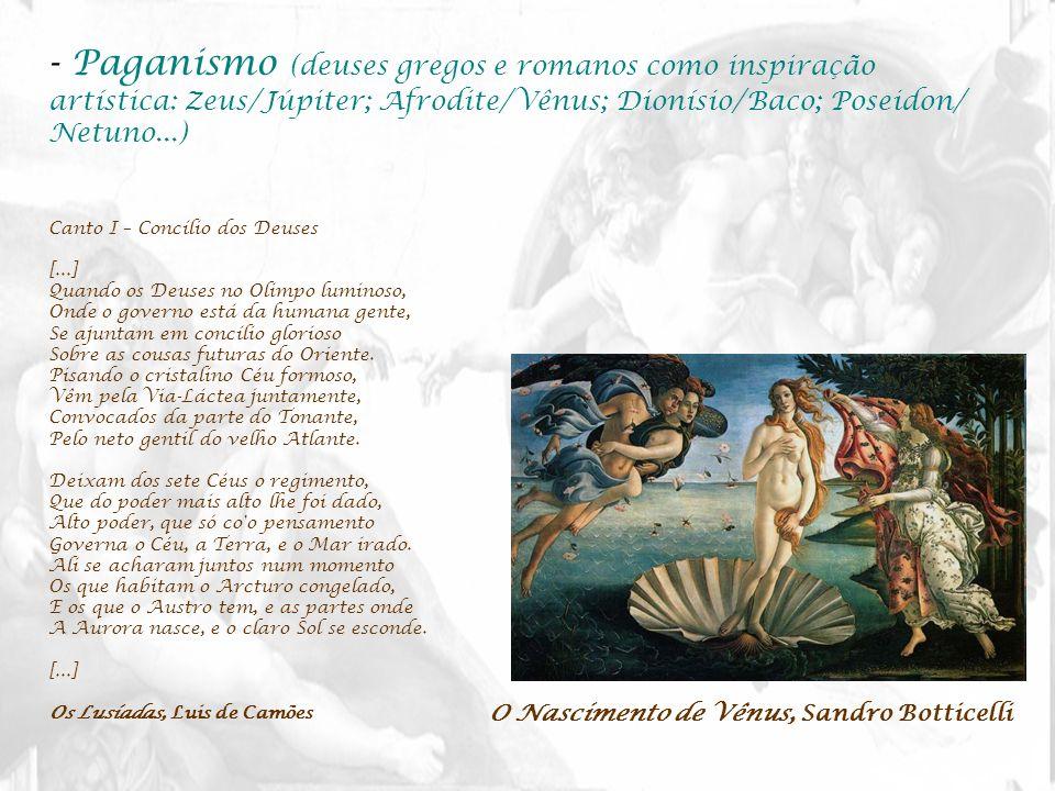 - Paganismo (deuses gregos e romanos como inspiração artística: Zeus/Júpiter; Afrodite/Vênus; Dionísio/Baco; Poseidon/ Netuno...) Canto I – Concílio d