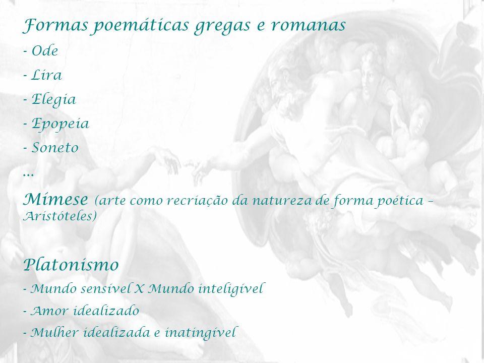 Formas poemáticas gregas e romanas - Ode - Lira - Elegia - Epopeia - Soneto... Mímese (arte como recriação da natureza de forma poética – Aristóteles)