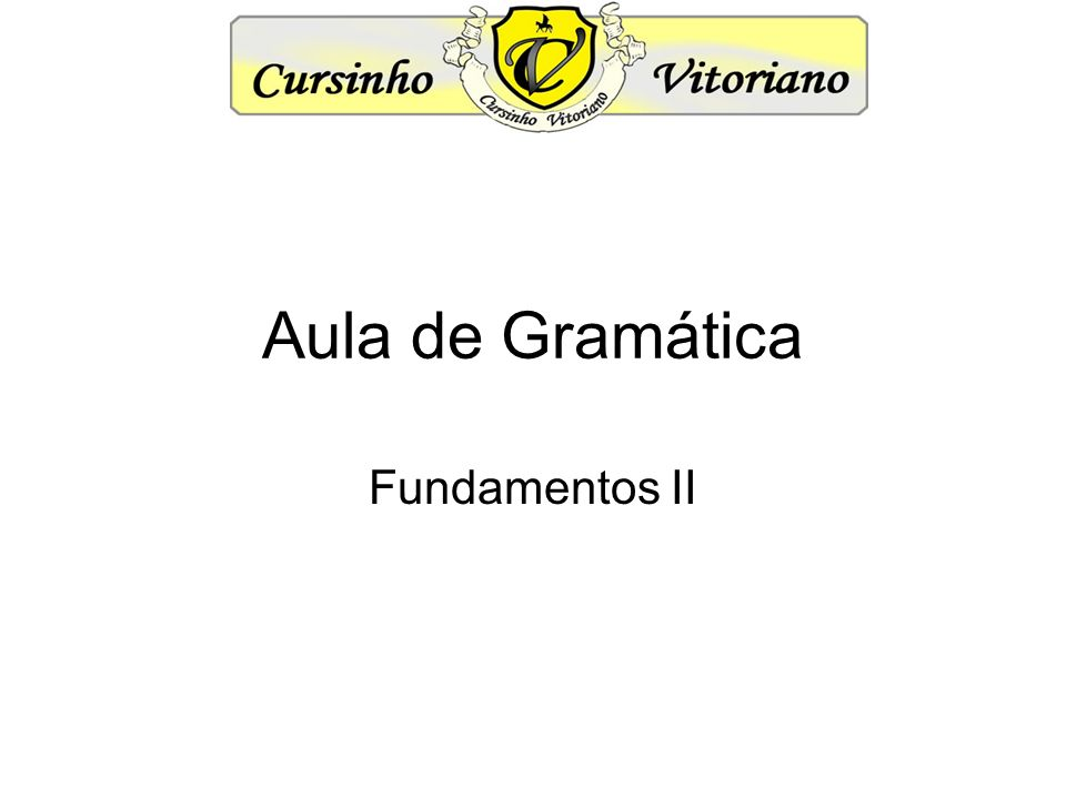 Aula de Gramática Fundamentos II