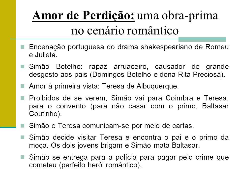 Amor de Perdição: uma obra-prima no cenário romântico Encenação portuguesa do drama shakespeariano de Romeu e Julieta.