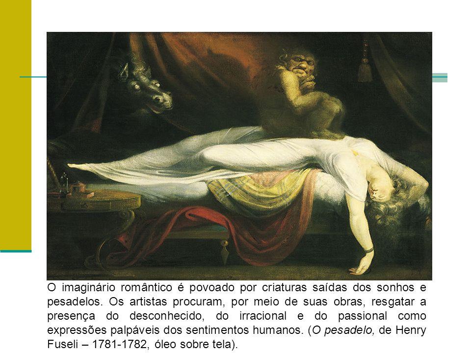 O imaginário romântico é povoado por criaturas saídas dos sonhos e pesadelos.