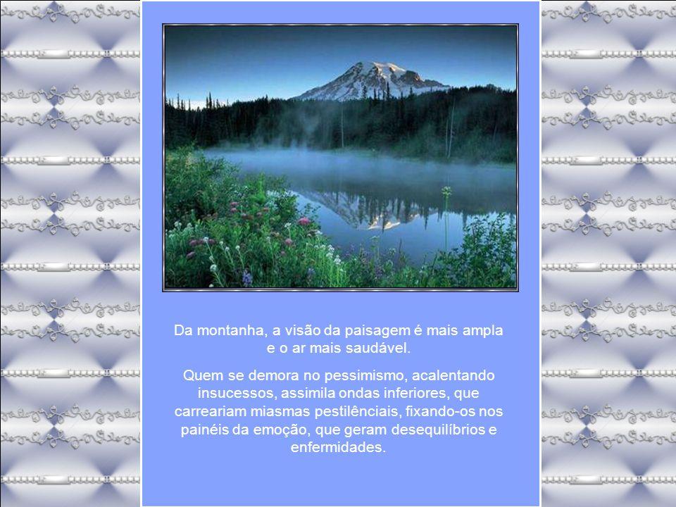 Da montanha, a visão da paisagem é mais ampla e o ar mais saudável.