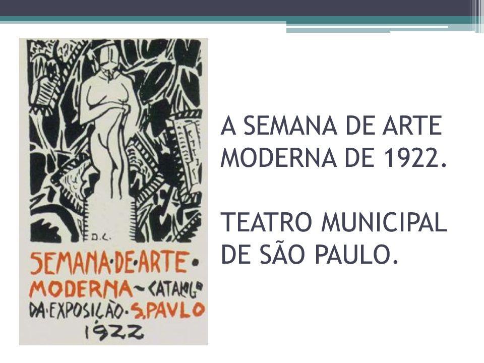 A SEMANA DE ARTE MODERNA DE 1922. TEATRO MUNICIPAL DE SÃO PAULO.