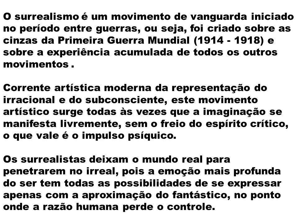 O surrealismo é um movimento de vanguarda iniciado no período entre guerras, ou seja, foi criado sobre as cinzas da Primeira Guerra Mundial (1914 - 19