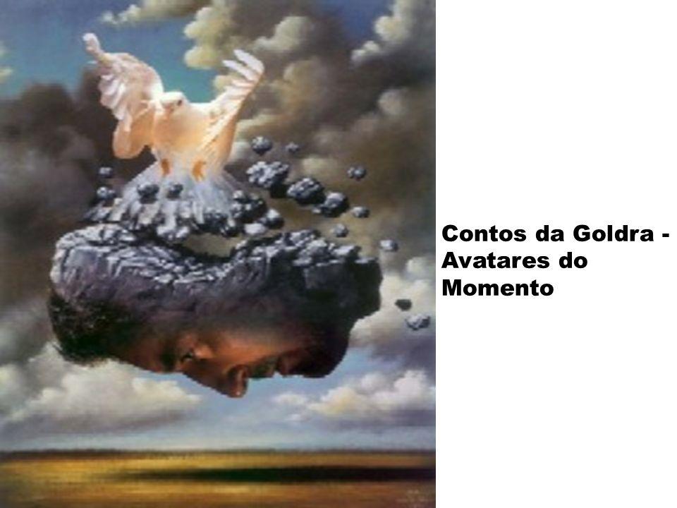 Contos da Goldra - Avatares do Momento