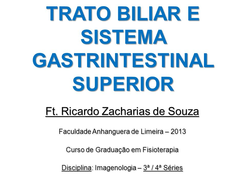 PEA – Cronograma de Aulas Aula 9 – Tema: –Trato Biliar e Sistema Gastrintestinal Superior.