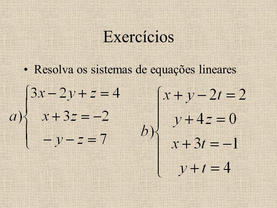 Exercícios Resolva os sistemas de equações lineares