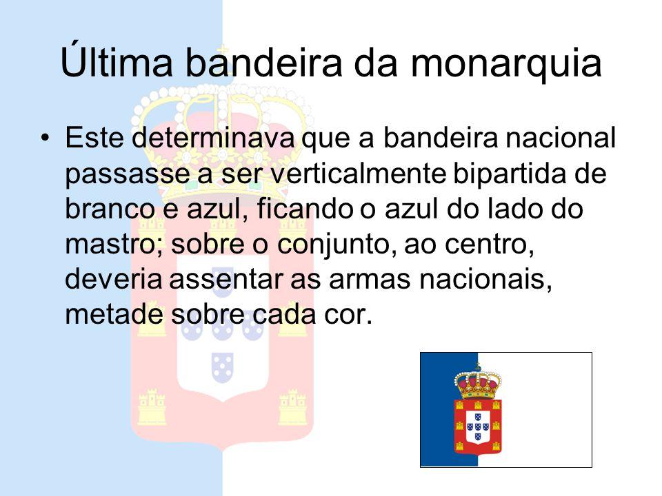 Última bandeira da monarquia