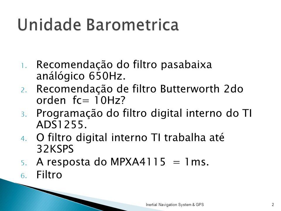 1. Recomendação do filtro pasabaixa análógico 650Hz. 2. Recomendação de filtro Butterworth 2do orden fc= 10Hz? 3. Programação do filtro digital intern