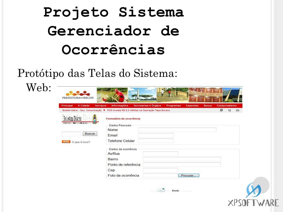 Protótipo das Telas do Sistema: Web: Projeto Sistema Gerenciador de Ocorrências