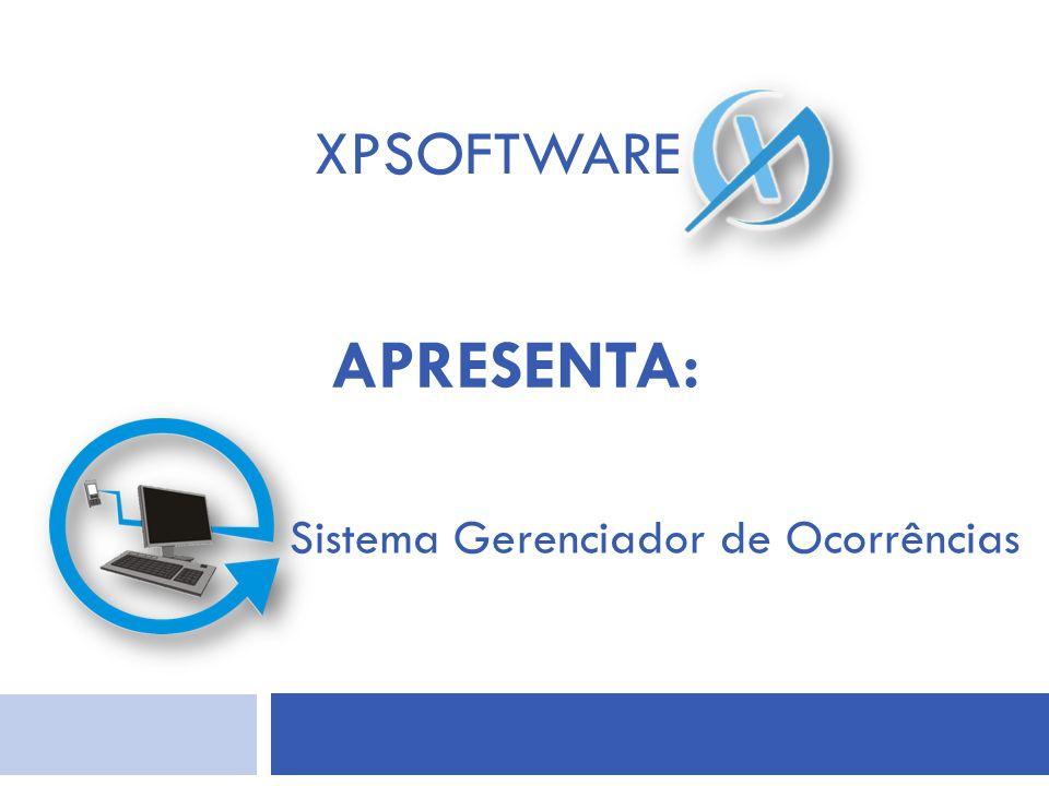 APRESENTA: Sistema Gerenciador de Ocorrências XPSOFTWARE