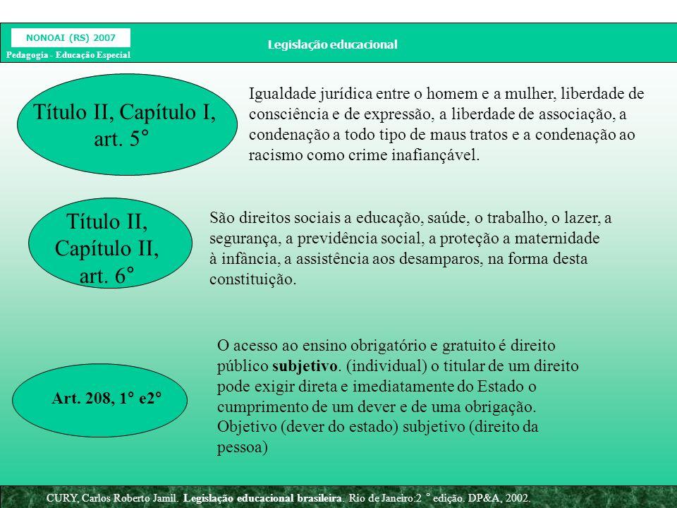 Legislação educacional NONOAI (RS) 2007 Pedagogia - Educação Especial CURY, Carlos Roberto Jamil.