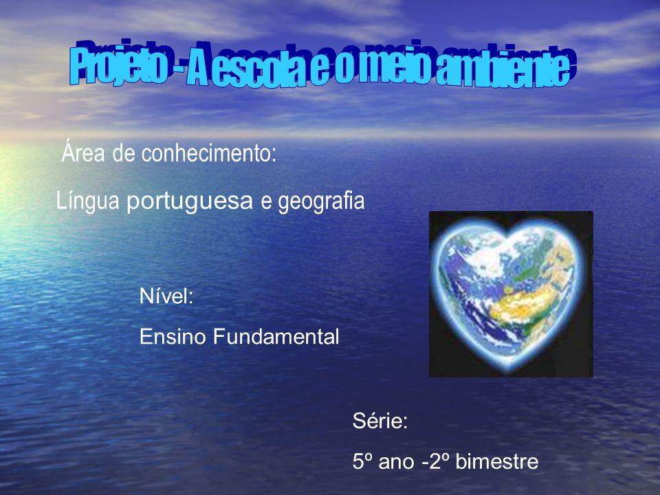 Área de conhecimento: Língua portuguesa e geografia Nível: Ensino Fundamental Série: 5º ano -2º bimestre