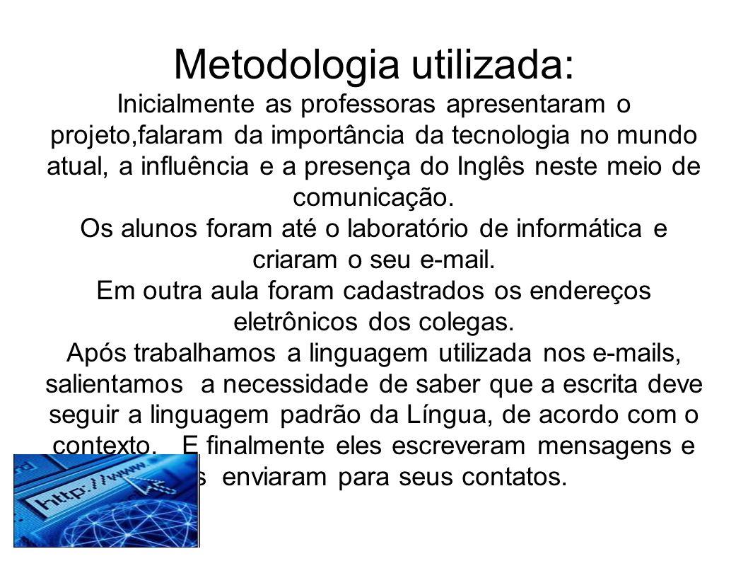 AVALIAÇÃO Foi de grande valia o desenvolvimento deste projeto nas disciplina de Português e Inglês, pois percebemos a curiosidade, o interesse e a satisfação dos alunos em participar destas aulas.