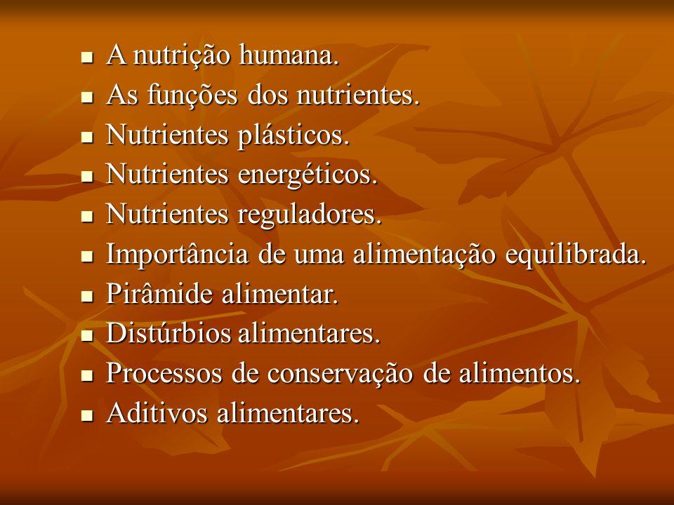 A nutrição humana. A nutrição humana. As funções dos nutrientes.